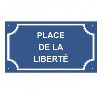"""Plaque de rue en alu """" Place de la Liberté """""""