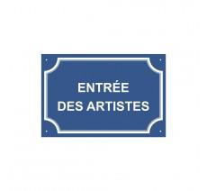 "Plaque de rue humoristique en alu "" Entrée des Artistes """