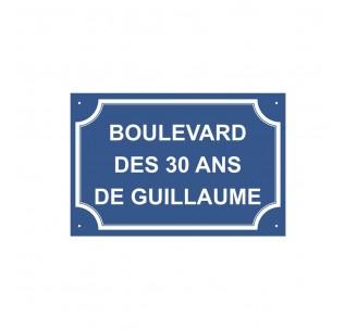 """Plaque de rue humoristique en alu """" Boulevard des 30 ans de Guillaume """""""