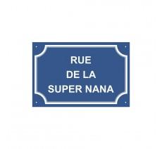 """Plaque de rue humoristique en alu """" Rue de la super nana """""""