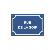 """Plaque de rue humoristique en alu """" Rue de la soif """""""