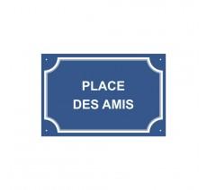 "Plaque de rue humoristique en alu "" Place des amis """