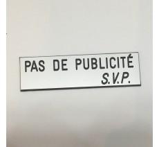 """Plaque """" PAS DE PUBLICITE - SVP """" - Fond blanc, texte gravé noir"""